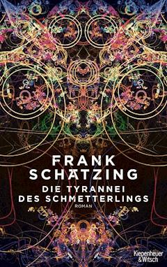 Die Tyrannei des Schmetterlings - Frank Schätzing - E-Book