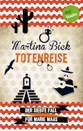 Totenreise: Der siebte Fall für Marie Maas - Martina Bick - E-Book