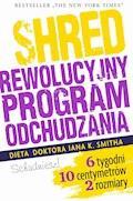 SHRED. Rewolucyjny program odchudzania - Ian K. Smith - ebook
