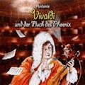 Antonio Vivaldi und der Fluch des Phoenix - Michael Vonau - Hörbüch