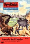 Perry Rhodan 315: Kreuzfahrt durch Magellan - H.G. Ewers - E-Book