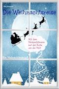 Die Weihnachtsreise - Ein Weihnachtsmärchen. - Elke Bräunling - E-Book