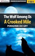 "The Wolf Among Us - A Crooked Mile - poradnik do gry - Jacek ""Ramzes"" Winkler - ebook"