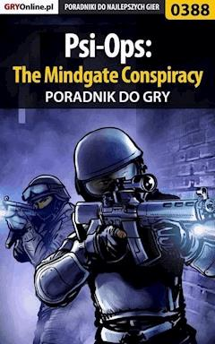 "Psi-Ops: The Mindgate Conspiracy - poradnik do gry - Michał ""Wolfen"" Basta - ebook"
