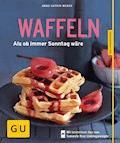 Waffeln - Anne-Katrin Weber - E-Book