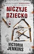 Niczyje dziecko - Victoria Jenkins - ebook