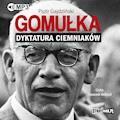 Gomułka. Dyktatura ciemniaków - Piotr Gajdziński - audiobook