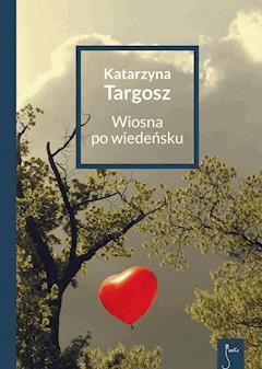 Wiosna po wiedeńsku - Katarzyna Targosz - ebook