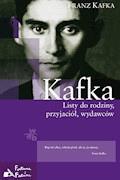 Listy do rodziny, przyjaciół, wydawców - Franz Kafka - ebook