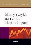Miary ryzyka na rynku akcji i obligacji - Krzysztof Borowski - ebook