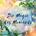Die Magie des Moments – Entspannungsübung für Achtsamkeit - Katja Schütz - Hörbüch