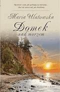 Domek nad morzem - Maria Ulatowska - ebook