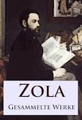 Zola - Gesammelte Werke - Émile Zola - E-Book