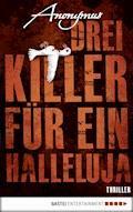 Drei Killer für ein Halleluja - Anonymus - E-Book