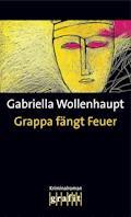 Grappa fängt Feuer - Gabriella Wollenhaupt - E-Book