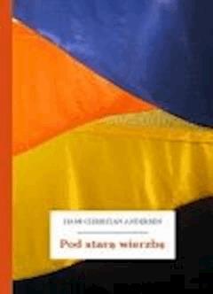 Pod starą wierzbą - Andersen, Hans Christian - ebook