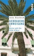 Gebrauchsanweisung für Nizza und die Côte d'Azur - Jens Rosteck - E-Book