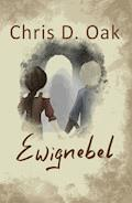 Ewignebel - Chris D. Oak - E-Book