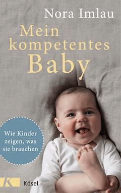 Mein kompetentes Baby - Nora Imlau - E-Book