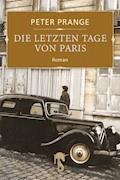 Die letzten Tage von Paris - Peter Prange - E-Book