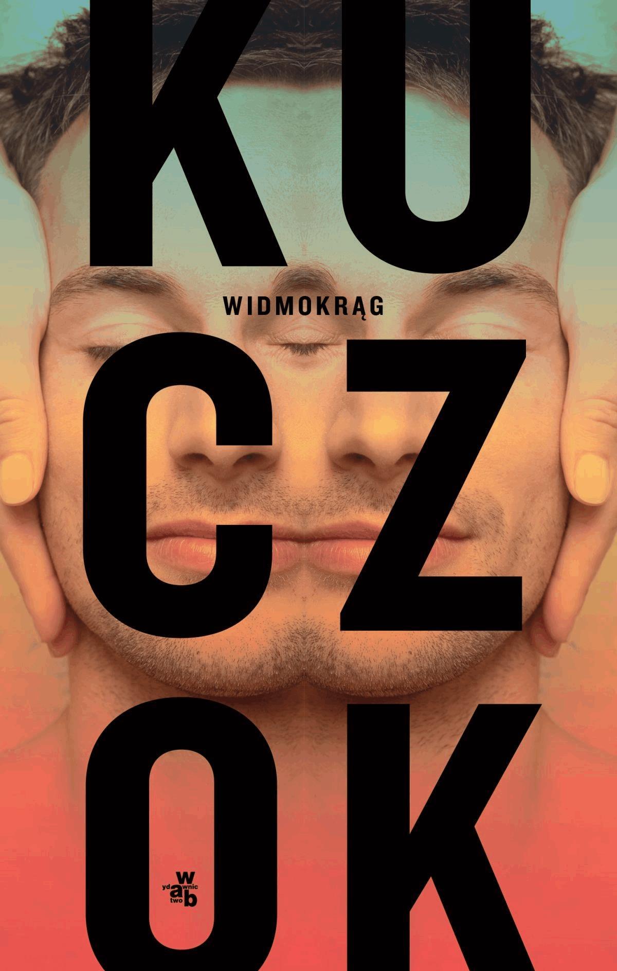 Widmokrąg - Tylko w Legimi możesz przeczytać ten tytuł przez 7 dni za darmo. - Wojciech Kuczok