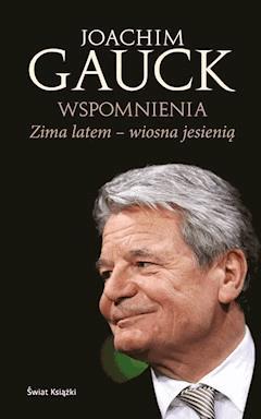 Zima latem, wiosna jesienią. Autobiografia - Joachim Gauck - ebook