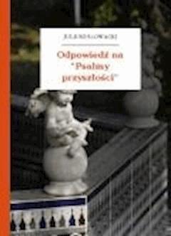 """Odpowiedź na """"Psalmy przyszłości"""" - Słowacki, Juliusz - ebook"""