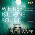 Wie tief ist deine Schuld - Ruth Ware  - Hörbüch