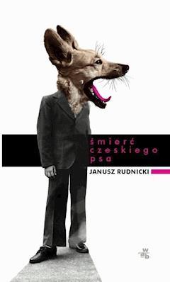 Śmierć czeskiego psa - Janusz Rudnicki - ebook