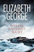 Wer die Wahrheit sucht - Elizabeth George - E-Book