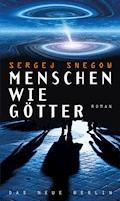 Menschen wie Götter - Sergej Snegow - E-Book