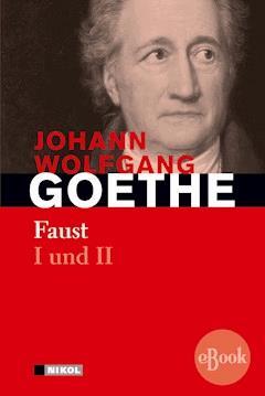 Faust I und II - Johann Wolfgang von Goethe - E-Book