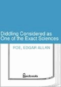 Diddling Considered as One of the Exact Sciences - Edgar Allan Poe - ebook