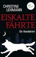 Eiskalte Fährte - Christine Lehmann - E-Book