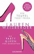 Der Teufel trägt Prada - Die Party Queen von Manhattan - Lauren Weisberger - E-Book