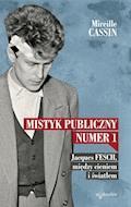 Mistyk publiczny nr 1. Jacques Fesch, między cieniem i światłem - Mireille Cassin - ebook