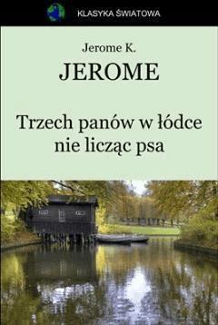 Trzech panów w łódce nie licząc psa - Jerome Klapka Jerome - ebook