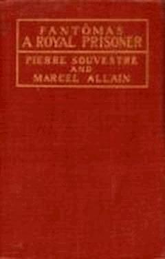 A Royal Prisoner - Marcel Allain, Pierre Souvestre - ebook