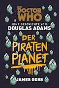 Doctor Who: Der Piratenplanet - Douglas Adams - E-Book