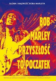 Bob Marley. Przyszłość to początek - Bob Marley - ebook