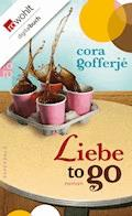 Liebe to go - Cora Gofferjé - E-Book