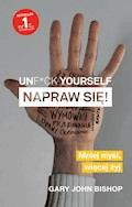 Unf*ck yourself. Napraw się! - Gary John Bishop - ebook