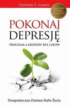 Pokonaj depresję - Stephen S.Ilardi - ebook