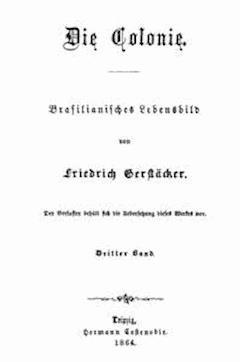 Die Colonie: Brasilianisches Lebensbild. Dritter Band - Gerstäcker, Friedrich - E-Book