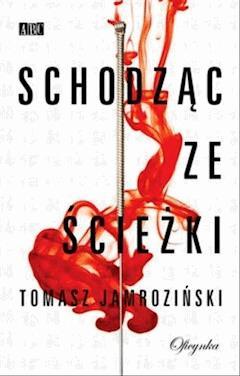 Schodząc ze ścieżki - Tomasz Jamroziński - ebook