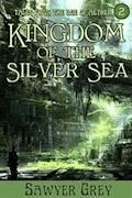 Kingdom of the Silver Sea - Sawyer Grey - E-Book