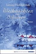 Weihnachten am Siljansee - Linnea Holmström - E-Book