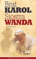 Brat Karol, siostra Wanda - Aleksandra Klich - ebook