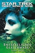 Star Trek - Deep Space Nine 9.02: Entsetzliches Gleichmaß - Olivia Woods - E-Book