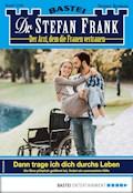 Dr. Stefan Frank 2506 - Arztroman - Stefan Frank - E-Book
